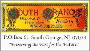 South Orange Historical and Preservation Society, Box 61, South Orange, NJ 07079